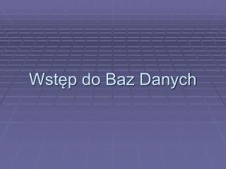 Wst?p do Baz Danych