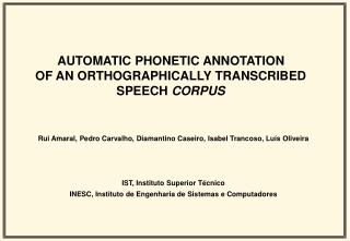 AUTOMATIC PHONETIC ANNOTATION OF AN ORTHOGRAPHICALLY TRANSCRIBED SPEECH  CORPUS