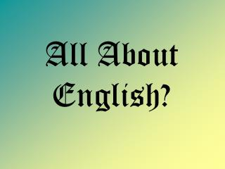 All About English?
