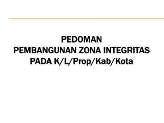 PEDOMAN  PEMBANGUNAN ZONA INTEGRITAS  PADA K/L/Prop/Kab/Kota
