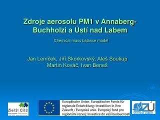 Zdroje aerosolu PM1 v Annaberg-Buchholzi a Ústí nad Labem  Chemical mass balance model