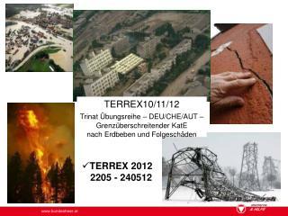TERREX10/11/12 Trinat Übungsreihe – DEU/CHE/AUT – Grenzüberschreitender KatE