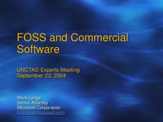 FOSS and Commercial  Software UNCTAD Experts Meeting September 23, 2004