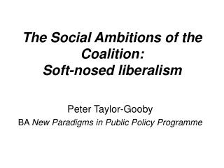 The Social Ambitions of the Coalition: Soft-nosed liberalism