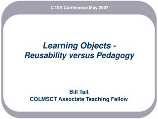 Learning Objects - Reusability versus Pedagogy