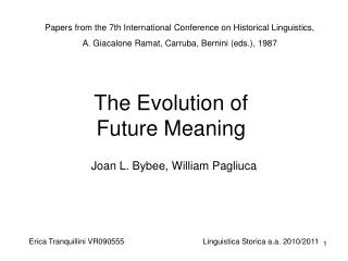 The Evolution of Future Meaning