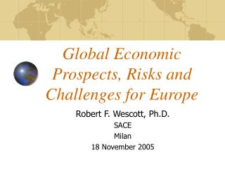 Global Economic Prospects, Risks and Challenges for Europe