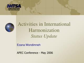 Activities in International Harmonization Status Update
