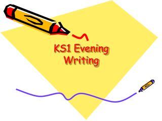 KS1 Evening Writing