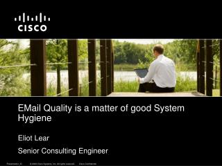 EMail Quality is a matter of good System Hygiene