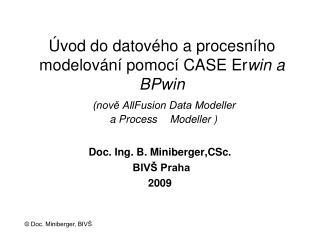 Doc. Ing. B. Miniberger,CSc.  BIVŠ Praha 2009
