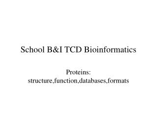 School B&I TCD Bioinformatics