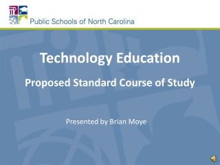 Technology Education Proposed Standard Course of Study
