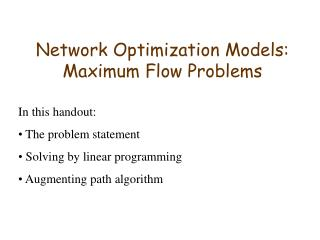Network Optimization Models: Maximum Flow Problems