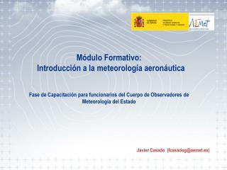 Javier Casado  (fcasadog@aemet.es)