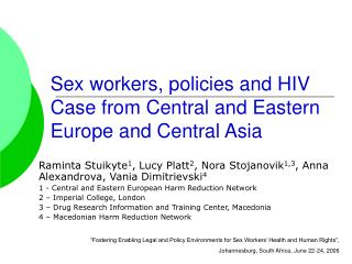 Sex workers, policies and HIV  Case from Central and Eastern Europe and Central Asia