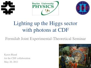 Lighting up the Higgs sector  with photons at CDF