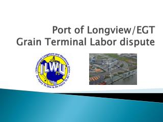 Port of Longview/EGT  Grain Terminal Labor dispute