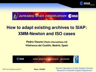 How to adapt existing archives to SIAP: XMM-Newton and ISO cases