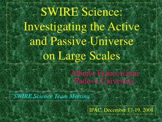 SWIRE Science: Investigating the Active  and Passive Universe  on Large Scales
