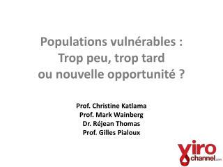 Populations vulnérables : Trop peu, trop tard  ou nouvelle opportunité ?