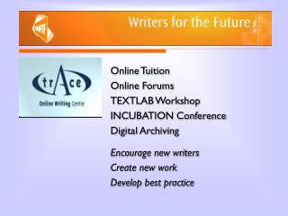 Online Tuition Online Forums TEXTLAB Workshop  INCUBATION Conference Digital Archiving