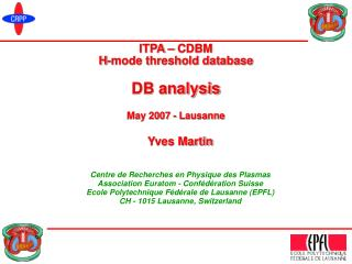 ITPA – CDBM H-mode threshold database DB analysis May 2007 - Lausanne