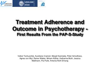 Treatment Adherence and Outcome in Psychotherapy - First Results From the PAP-S-Study