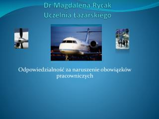 Dr Magdalena  Rycak Uczelnia Łazarskiego