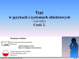 Typy  w j?zykach i systemach obiektowych (i nie tylko) Cze?? 2.