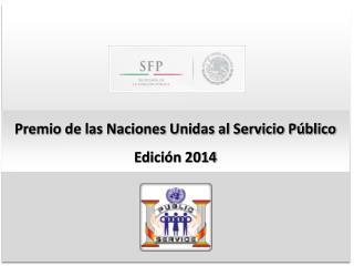 Premio de las Naciones Unidas al Servicio P�blico Edici�n 2014