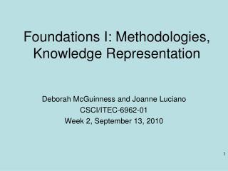 Foundations I: Methodologies, Knowledge Representation