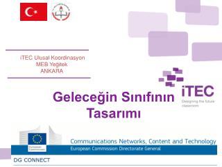 iTEC  Ulusal Koordinasyon MEB Yeğitek ANKARA
