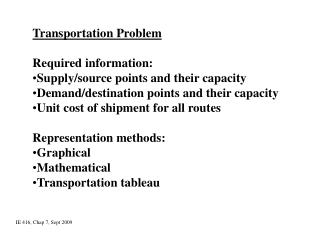 Transportation Problem Required information: Supply/source points and their capacity