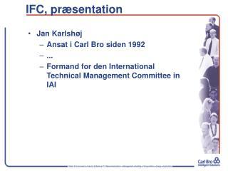 IFC,  præsentation