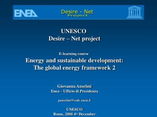 UNESCO  Desire – Net project E-learning course Energy and sustainable development: