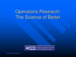 Operations Research:  The Science of Better
