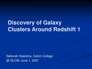 Discovery of Galaxy Clusters Around Redshift 1