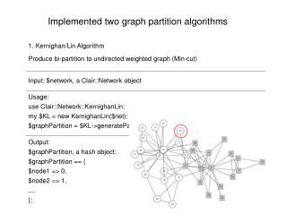 Implemented two graph partition algorithms