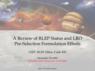 A Review of RLEP Status and LRO  Pre-Selection Formulation Efforts