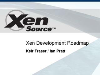 Xen Development Roadmap