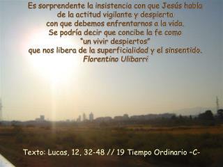 Texto: Lucas, 12, 32-48 // 19 Tiempo Ordinario –C-