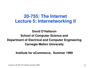 20-755: The Internet Lecture 5: Internetworking II