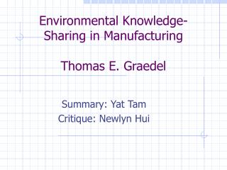 Environmental Knowledge-Sharing in Manufacturing Thomas E. Graedel