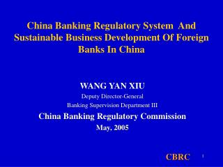 China Banking Regulatory System  And Sustainable Business Development Of Foreign Banks In China