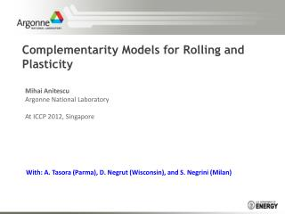 Complementarity Models for Rolling and Plasticity