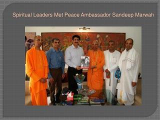 Spiritual Leaders Met Peace Ambassador Sandeep Marwah