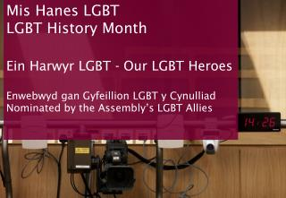 Mis Hanes LGBT LGBT History Month Ein Harwyr LGBT - Our LGBT Heroes