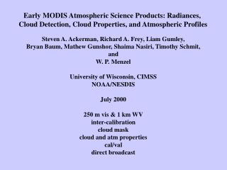 Early MODIS Atmospheric Science Products: Radiances,