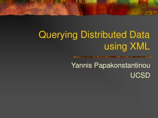 Querying Distributed Data using XML